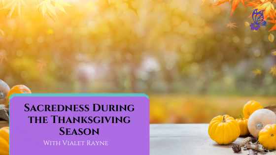 Sacredness During the Thanksgiving Season