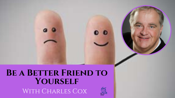 Be a Better Friend to Yourself