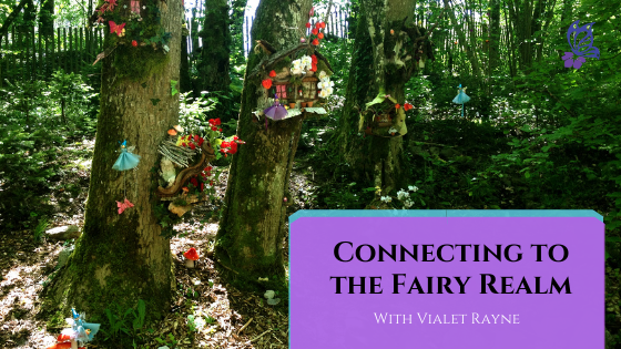 Connecting to the Fairy Realm