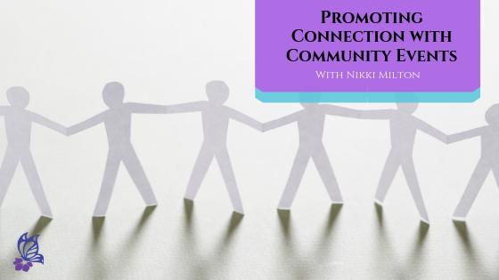 Promoting Connection with Community Events