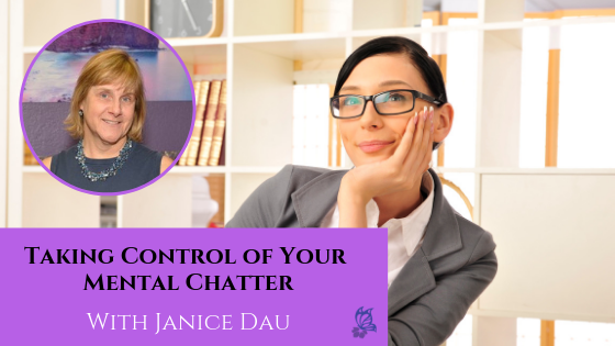 Taking Control of Your Mental Chatter