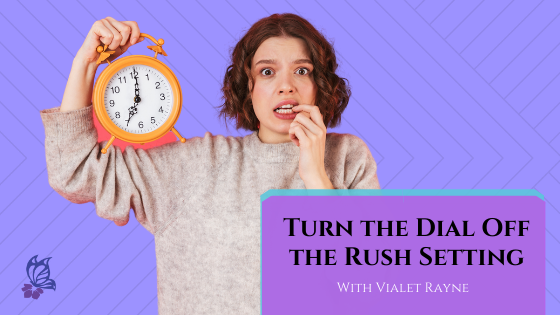 Turn the Dial Off the Rush Setting