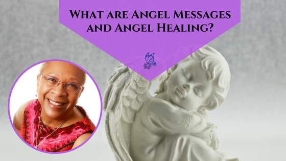 What are Angel Messages and Angel Healing
